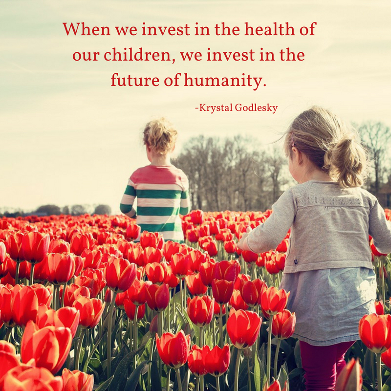 When we invest in the health of our children and we invest in the future of humanity. (1)